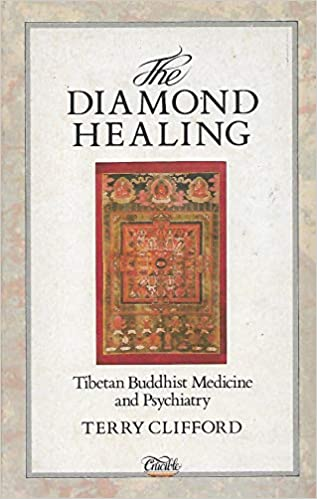 f6a06e3f2645 The Diamond Healing: Tibetan Buddhist Medicine and Psychiatry: Terry ...