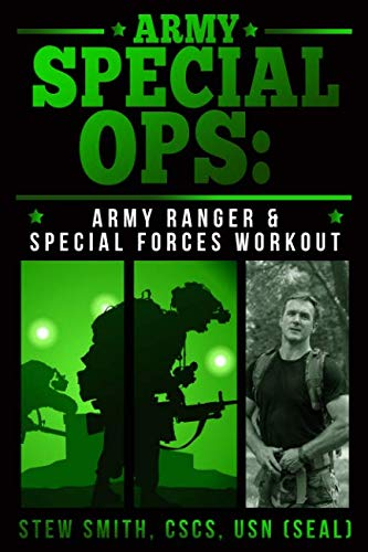 Army Green Berets Training - Army Special Ops: The Army Ranger and Special Forces Workout