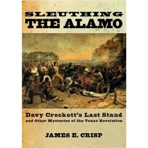 Download Sleuthing the Alamo: Davy Crockett's Last Stand and Other Mysteries of the Texas Revolution (Hardcover) ebook