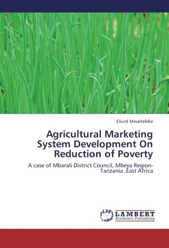 Agricultural Marketing System Development On Reduction of Poverty: A case of Mbarali District Council, Mbeya Region-Tanz