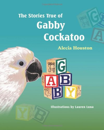 The Stories True of Gabby Cockatoo by Brand: Strategic Book Publishing