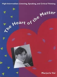 The Heart of the Matter: High-Intermediate Listening, Speaking, and Critical Thinking