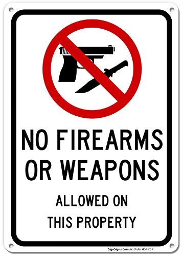 No Firearms Guns Or Weapons Allowed Sign, 10x7 Rust Free .040 Aluminum, UV Printed, Easy to Mount Weather Resistant Long Lasting Ink Made in USA by SIGO SIGNS