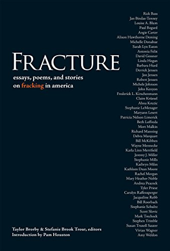 Fracture: Essay Poems, and Stories on Fracking in America