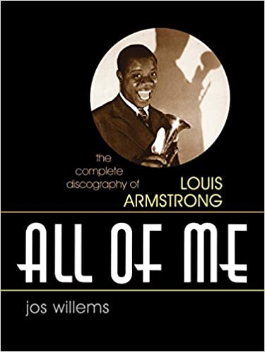 All of Me: The Complete Discography of Louis Armstrong (Studies in