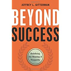 Learn more about the book, Beyond Success: Redefining the Meaning of Prosperity