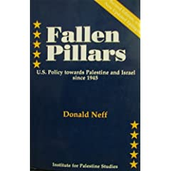 Fallen Pillars: U.S. Policy Towards Palestine and Israel Since 1945