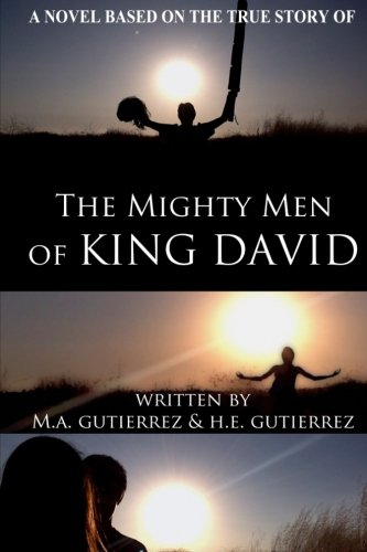 The Mighty Men of King David: A novel based on the true story of
