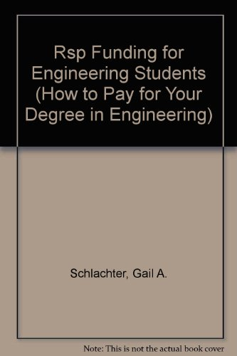 Rsp Funding for Engineering Students, 2002-2004 (HOW TO PAY FOR YOUR DEGREE IN ENGINEERING)
