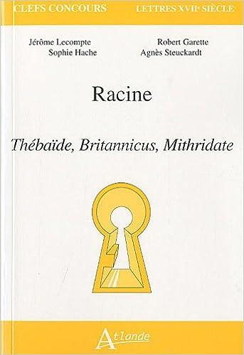 Livres gratuits en ligne Racine, Thébaïde, Britannicus, Mithridate pdf