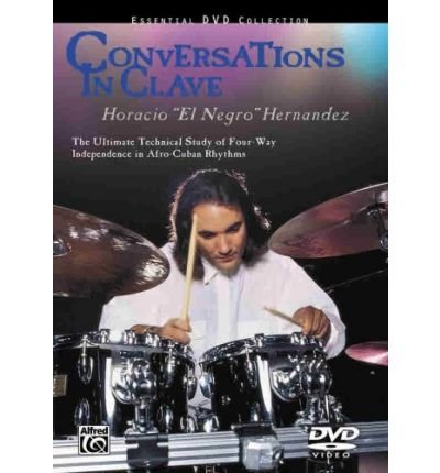 [(Conversations in Clave: The Ultimate Technical Study of Four-Way Independence in Afro-Cuban Rhythms, DVD)] [Author: Horacio