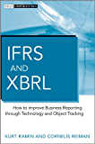 IFRS and XBRL: How to improve Business Reporting through Technology and Object Tracking (Wiley Corporate F&A)