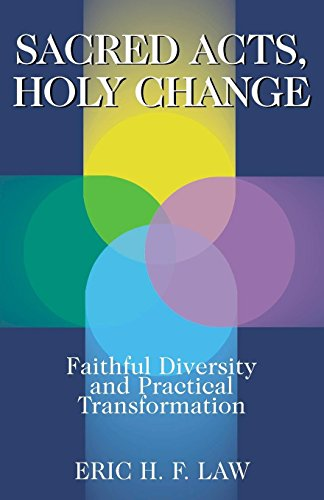 Sacred Acts, Holy Change: Faithful Diversity and Practical Transformation