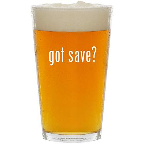 got save? - Glass 16oz Beer Pint