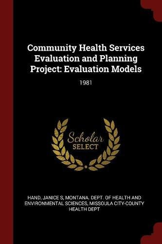 Community Health Services Evaluation and Planning Project: Evaluation Models: 1981