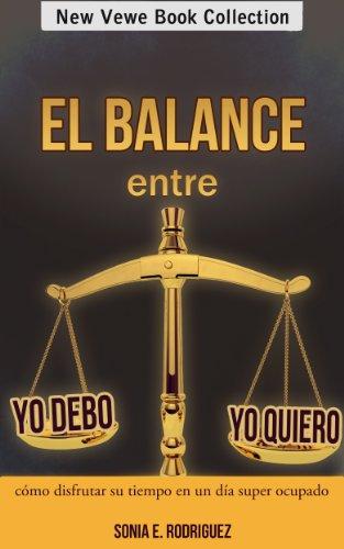 El balance entre Yo debo - Yo quiero: Cómo disfrutar su tiempo en un día