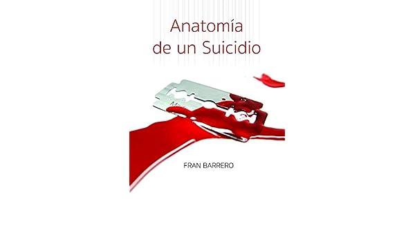 Amazon.com: Anatomía de un suicidio (Spanish Edition) eBook: Fran ...