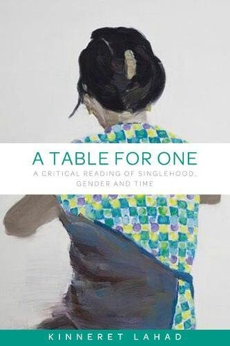 A table for one: A critical reading of singlehood, gender and time by Manchester University Press