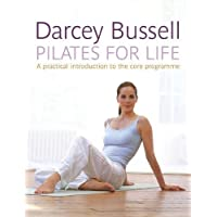 Pilates for Life: The most straightforward guide to achieving the body you want