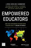 img - for Empowered Educators: How High-Performing Systems Shape Teaching Quality Around the World book / textbook / text book