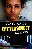 Bittersweet Motives (Serena Manchester Book 2)
