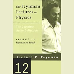 The Feynman Lectures on Physics: Volume 12, Feynman on Sound