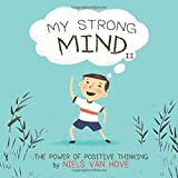 My Strong Mind II: The Power of Positive Thinking (Positive Mindset series)