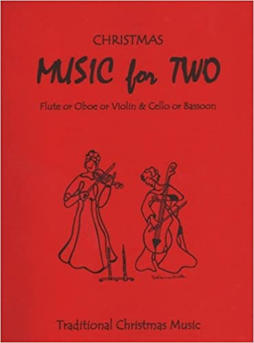 Téléchargez des livres gratuits en pdf Music for Two, Christmas for Flute, Oboe or Violin and Cello or Bassoon (French Edition) PDF FB2 iBook