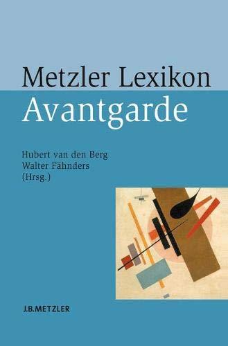 Metzler Lexikon Avantgarde Gebundenes Buch – 15. Juni 2009 Hubert van den Berg Walter Fähnders J.B. Metzler 3476018660
