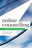 Online Counselling: A Handbook for Practitioners (Professional Handbooks in Counselling and Psychotherapy)