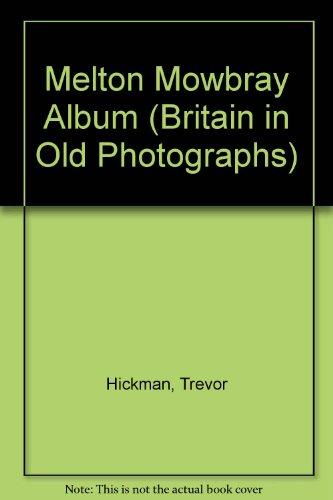 Melton Mowbray Album (Britain in Old Photographs)