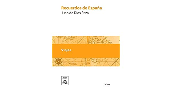 Recuerdos de España articulos anecdotas y poesias referentes a ...