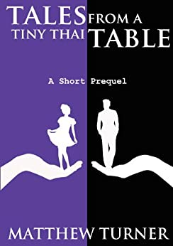 Tales From A Tiny Thai Table (Coming of Age Short Story) by [Turner, Matthew]