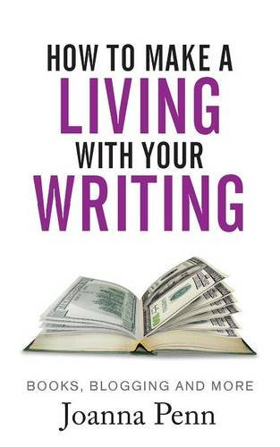 How to Make a Living with Your Writing: Books, Blogging and More