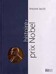 Histoire du prix Nobel par Antoine Jacob