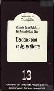 Elecciones 2001 en Aguascalientes: Alejandro Bernal Rubalcava, Luis
