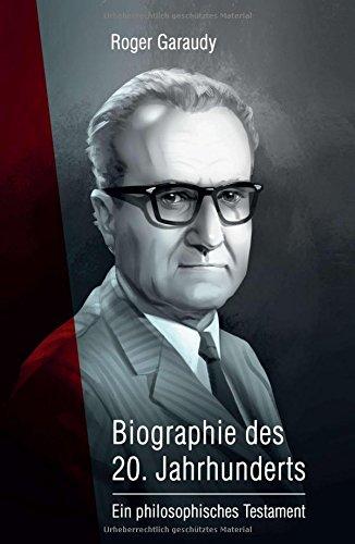Roger Garaudy - Biographie des 20. Jahrhunderts: Ein philosophisches Testament