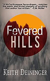 Fevered Hills by Keith Deininger ebook deal