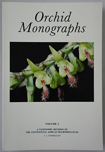 Orchid Monographs: A Taxonomic Revision of the Continental African Bulbophyllinae