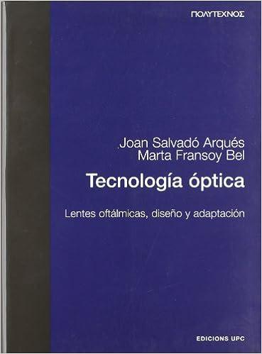 5634c61c42 Tecnología óptica. Lentes oftálmicas, diseño y adaptación: Marta Fransoy  Bel; Jesús Caum Aregay; Joan Salvadó Arqués: Amazon.com.mx: Libros