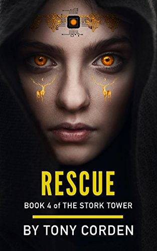 Rescue (The Stork Tower Book 4) ()