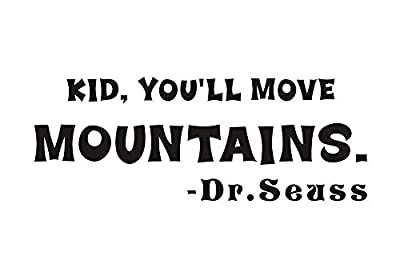 Kid You Will Move Mountains - Dr Seuss Home Mural DIY Quote Saying Inspirational Vinyl Wall Sticker Decals Transfer Removable Words Lettering Uplifting