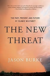 The New Threat: The Past, Present, and Future of Islamic Militancy by Jason Burke (2015-11-03)