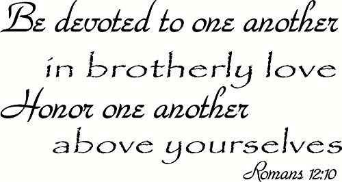 Romans 12:10 Wall Art, Be Devoted to One Another in Brotherly Love, Honor One Another Above Yourselves, Creation Vinyls (Be Devoted To One Another In Brotherly Love)