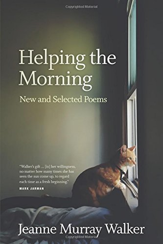 Helping the Morning: New and Selected Poems