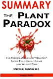 Book cover from SUMMARY Of The Plant Paradox: The Hidden Dangers in Healthy Foods That Cause Disease and Weight Gain - By Dr. Steven R. Gundry M.D by Snappy Books