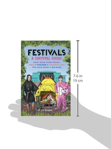 Festivals: A Survival Guide: Cope with Everything: Tents, Toilets, Torrential Rain, Too Much Booze, and More: Amazon.es: Jo Hoare: Libros en idiomas ...