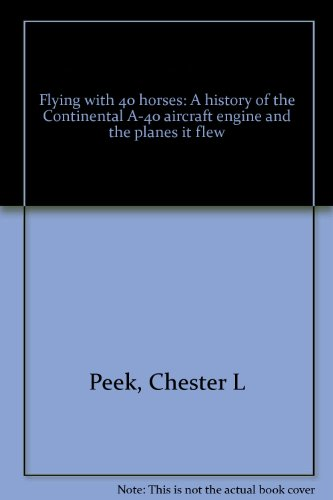 Flying with 40 horses: A history of the Continental A-40 aircraft engine and the planes it flew ()
