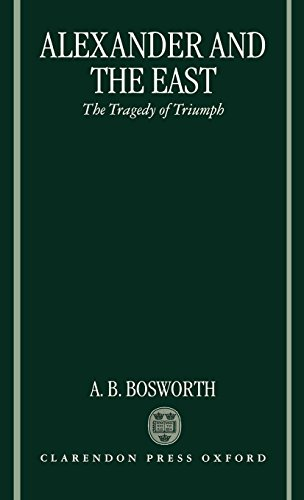Alexander and the East: The Tragedy of Triumph by Clarendon Press