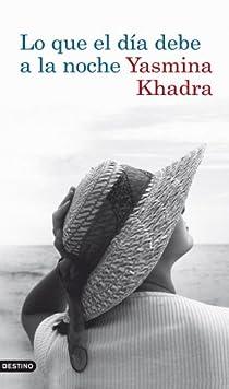 Lo que el día debe a la noche par Khadra
